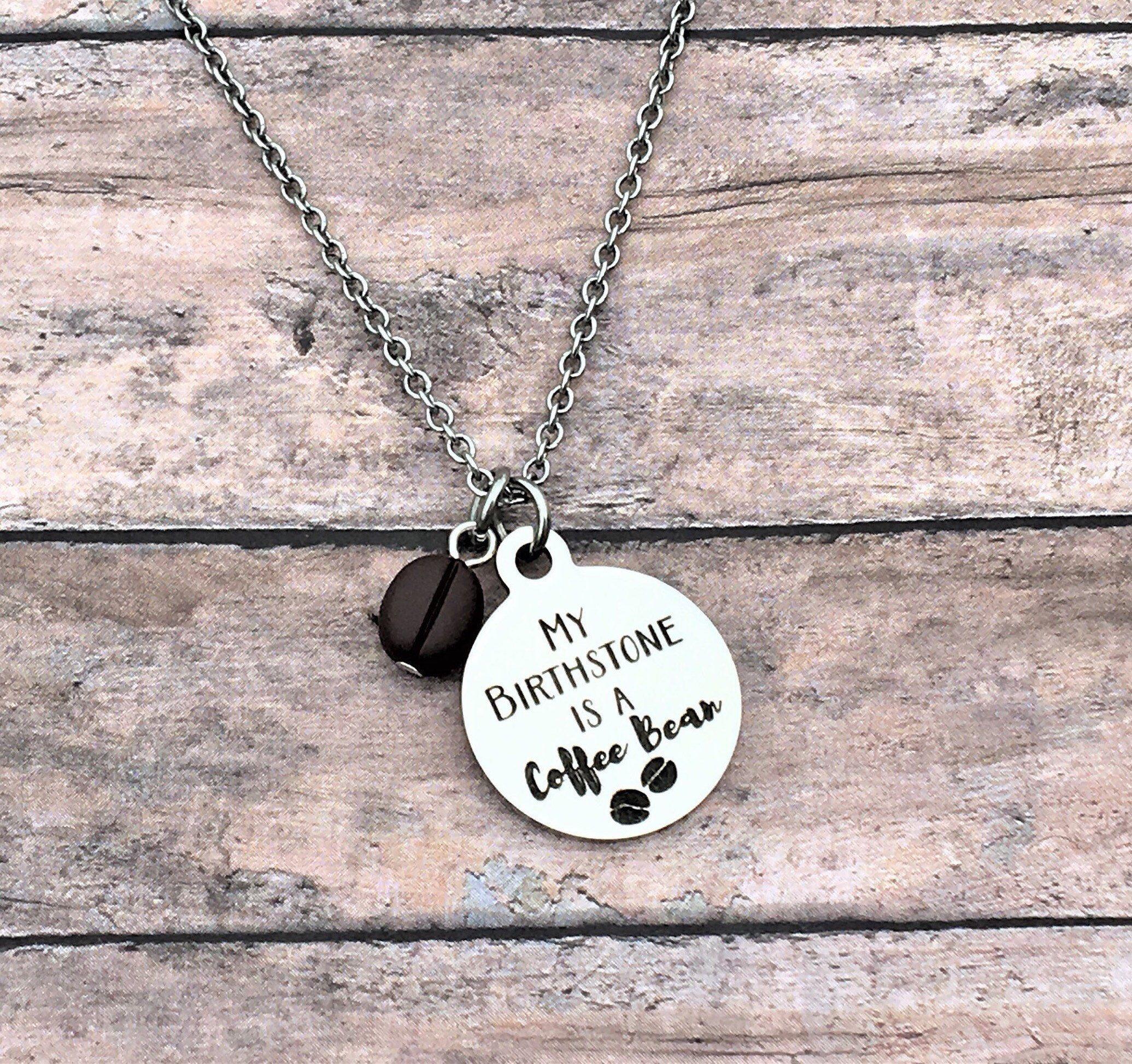 Coffee Gift Coffee Jewelry My Birthstone is a Coffee