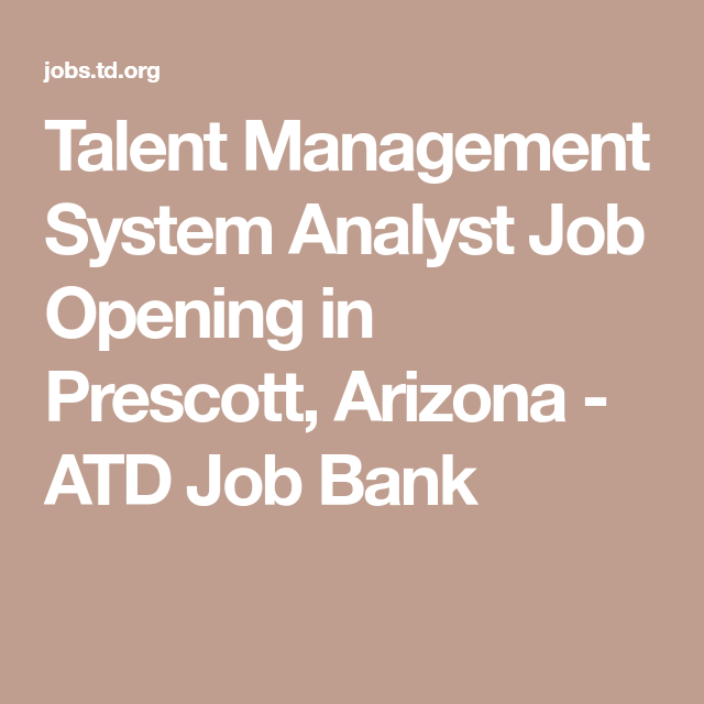 Talent Management System Analyst Job Opening In Prescott Arizona