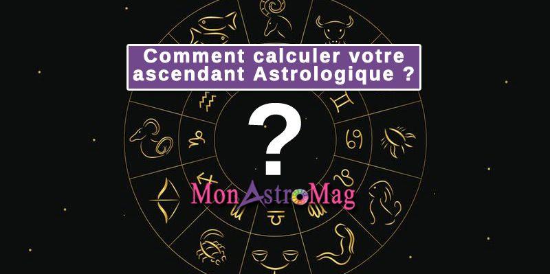 f1a7887e740 Comment calculer son Ascendant Astrologique   Pour calculer l ascendant
