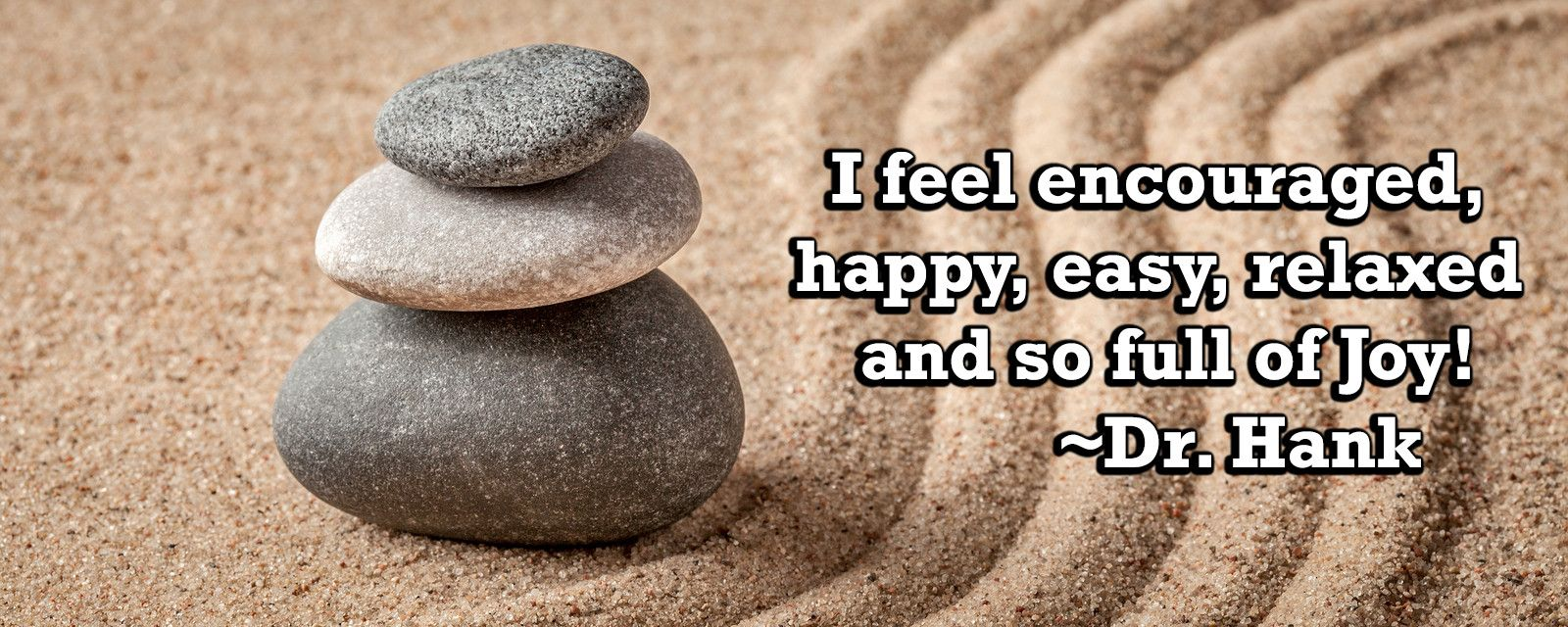 I feel encouraged,happy, easy, relaxed, and so full of joy!  Zen Inspiration Inspirational quotes qotd happiness positivity positive thinking positive vibes