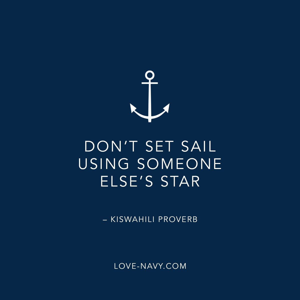 Dont Set Sail Using Someone Elses Star Kiswahili Proverb Love