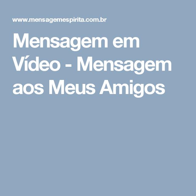Mensagem em Vídeo - Mensagem aos Meus Amigos