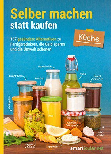 Selber machen statt kaufen - Küche eBook smarticular Verlag - selber machen küche