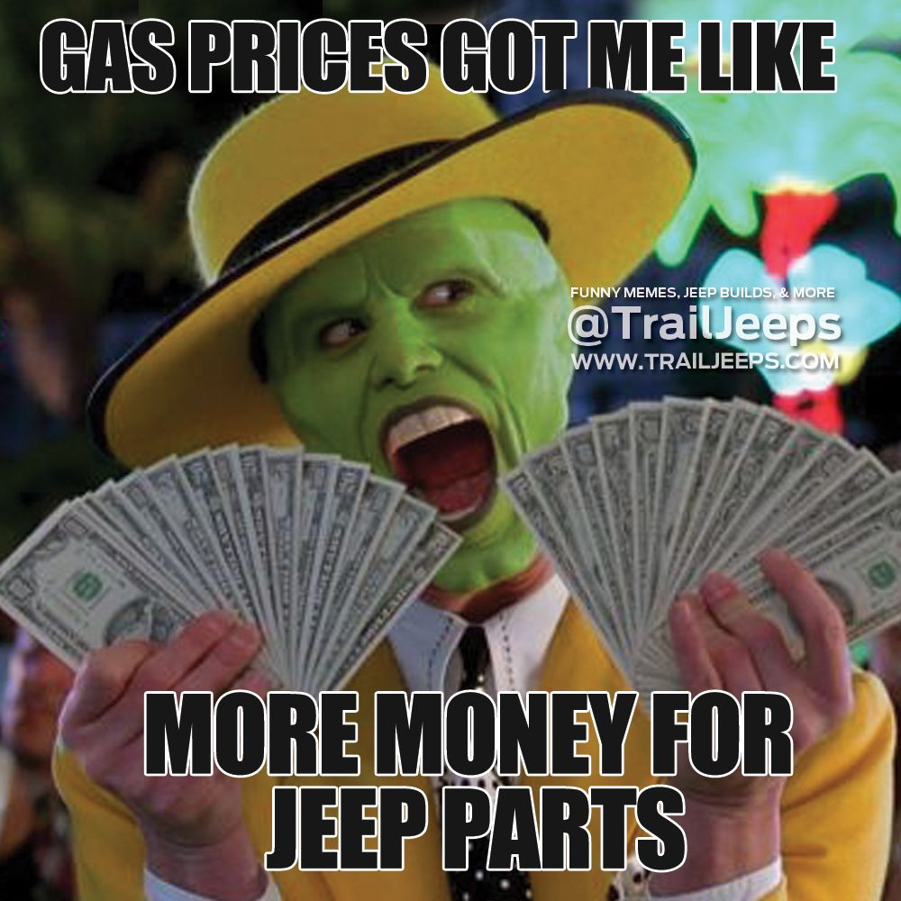Pricing Meme: Gas Prices Got Me Like...more Money For Jeep Parts