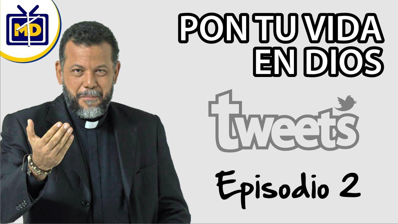 Pon tu vida en Dios l @Plinero l Tweets Ep. 2