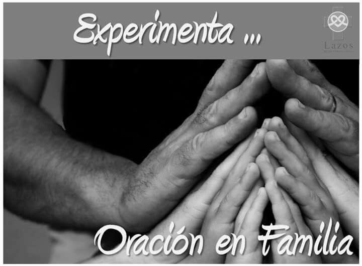 Experimenta La Oracion En Familia Oracion De Sanacion Familia Orando Oraciones
