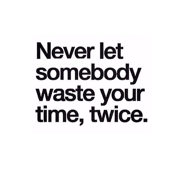 Never Let Someone Waste Your Time Quotes Positive Quotes Meaningful Quotes