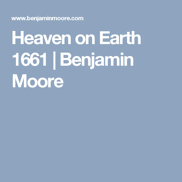 Heaven on Earth 1661  | Benjamin Moore