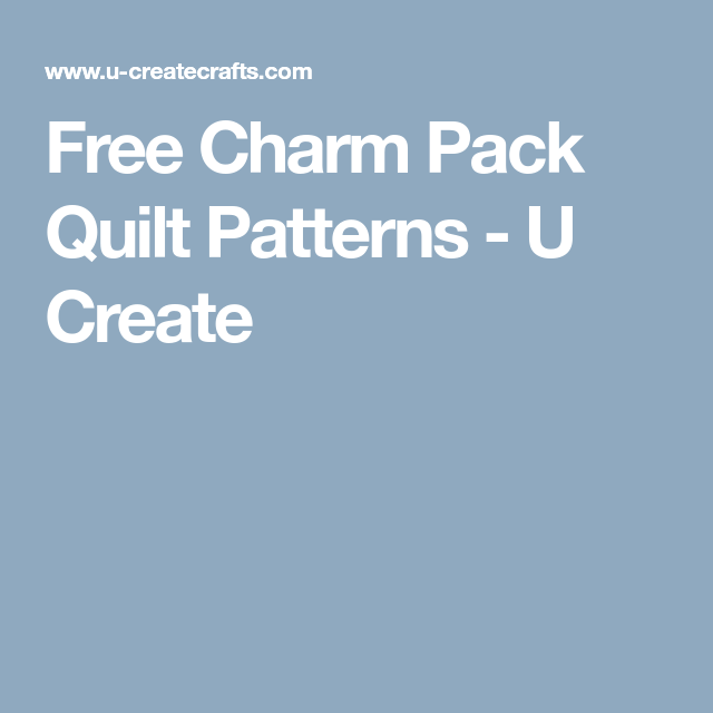 Free Charm Pack Quilt Patterns Pinterest Charm Pack Patterns