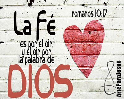 Así que la fe viene por oír, es decir, por oír la Buena Noticia acerca de Cristo. Romanos 10:17 NTV