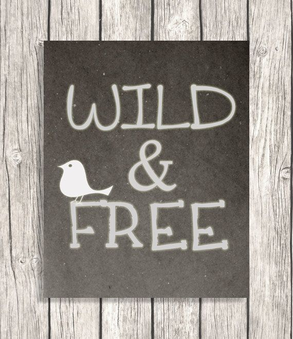 Wild  Free Typography -Typographic Gray Wall Art, Home Decor
