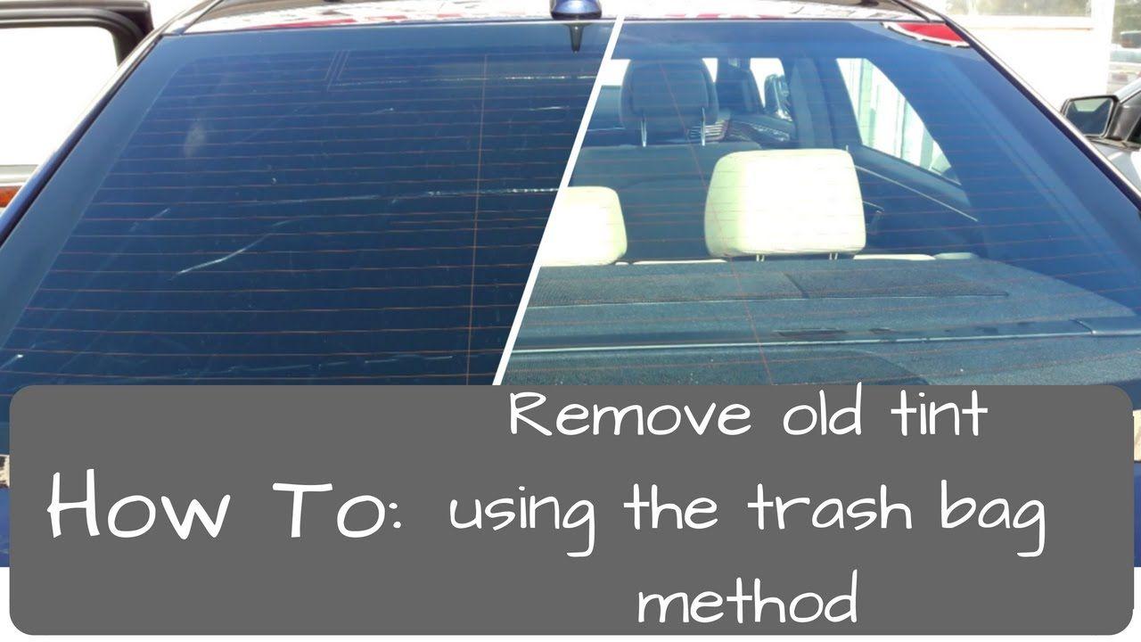 Window Tinting Remove Old Tint Trash Bag Method Tinted Windows