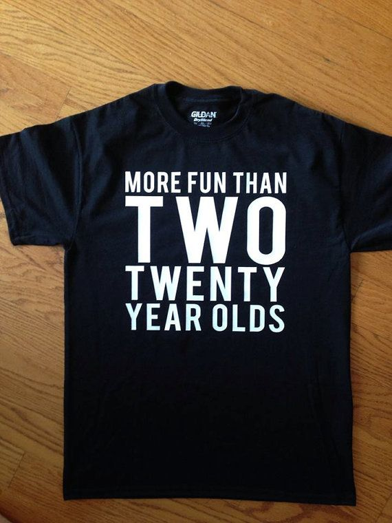 MORE FUN THAN TWO TWENTY YEAR OLDS Coolers Matching T Shirt Available In A Separate Auction For The Birthday Boy Or Girl To Wear Celebration Of 40 GREAT