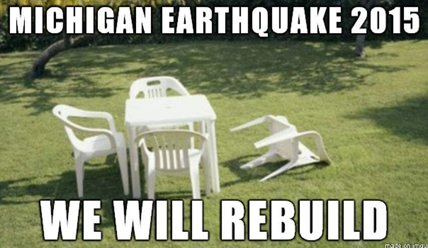 Michigan Memes We Will Rebuild Friday Funny Pictures Earthquake