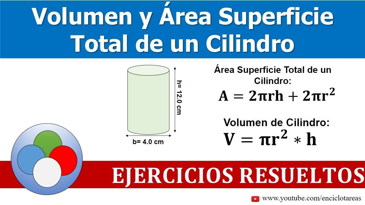 Volumen Y área De La Superficie Total De Un Cilindro Youtube Ejercicios Resueltos Ejercicios Cilindro