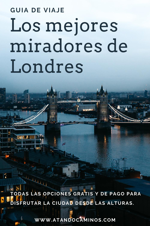 Los Mejores Miradores De Londres Gratis Y De Pago Una Actividad Que Hacer En Tu Viaje A Londres In 2020 Tower Bridge Travel Tower