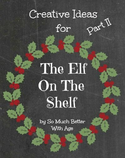 The Elf On The Shelf | So Much Better With Age,  #Age #Elf #Shelf #naughtyelfontheshelfideas