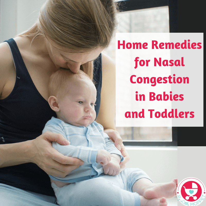 20 Home Remedies For Nasal Congestion In Babies And Toddlers Stuffy Nose Remedy Baby Nose Congestion Baby Nasal Congestion