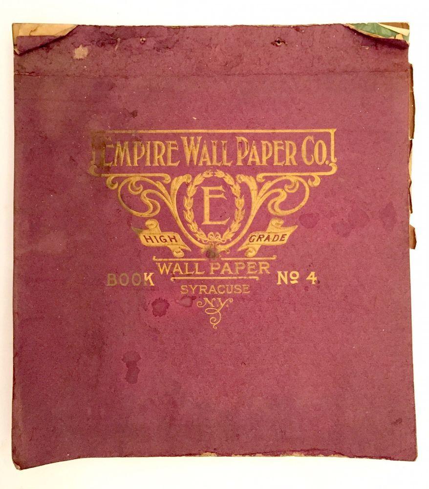 c1910 Antique Wallpaper Sample Book Empire Wall Paper Co No 4 Syracuse NY Old | eBay