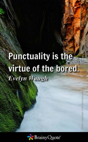 essay on punctuality is the virtue of the bored Punctuality is the virtue of the bored evelyn waugh.