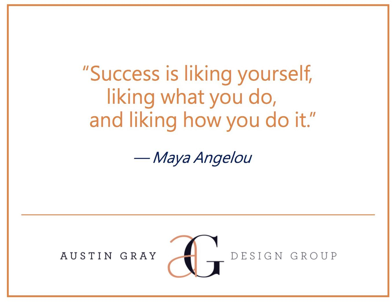 """""""Success is liking yourself, liking what you do, and"""