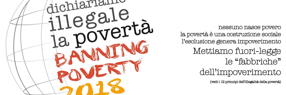 Banning Poverty 2018 | We declare illegal the poverty. Dichiariamo Illegale la Povertà. Declarons Illégale la Pauvreté. Declaramos Illegal l...
