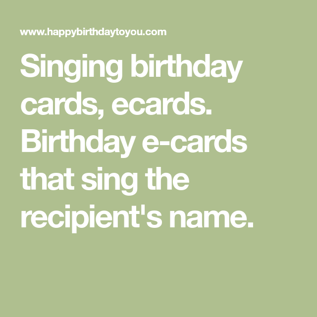 Singing Birthday Cards, Ecards. Birthday E-cards That Sing