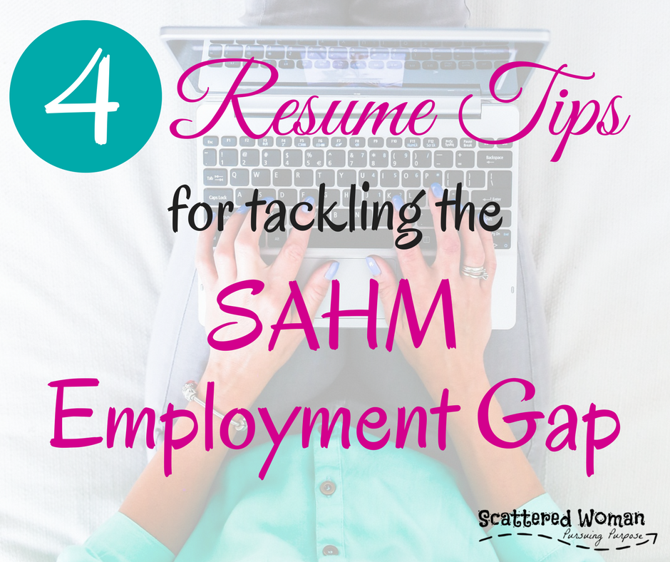 Resume Tips For Tackling The Sahm Employment Gap