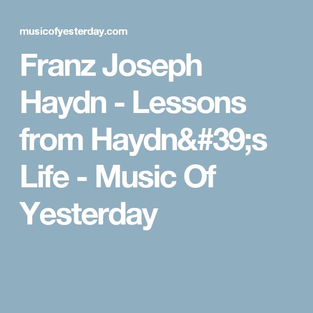 Franz Joseph Haydn Lessons From Haydn 39 S Life Music Of Yesterday Haydn Joseph Lesson