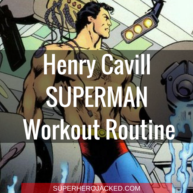 The Man of Steel: Henry Cavill and his Superman Workout Routine and Diet