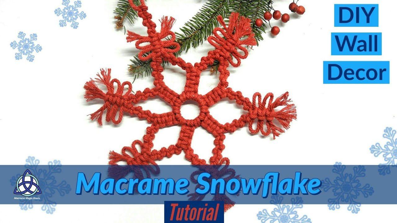 Macrame Snowflake Tutorial Wall Hanging Winter Decor Diy Winter Decorations Diy Christmas Crafts Crochet Christmas Decorations