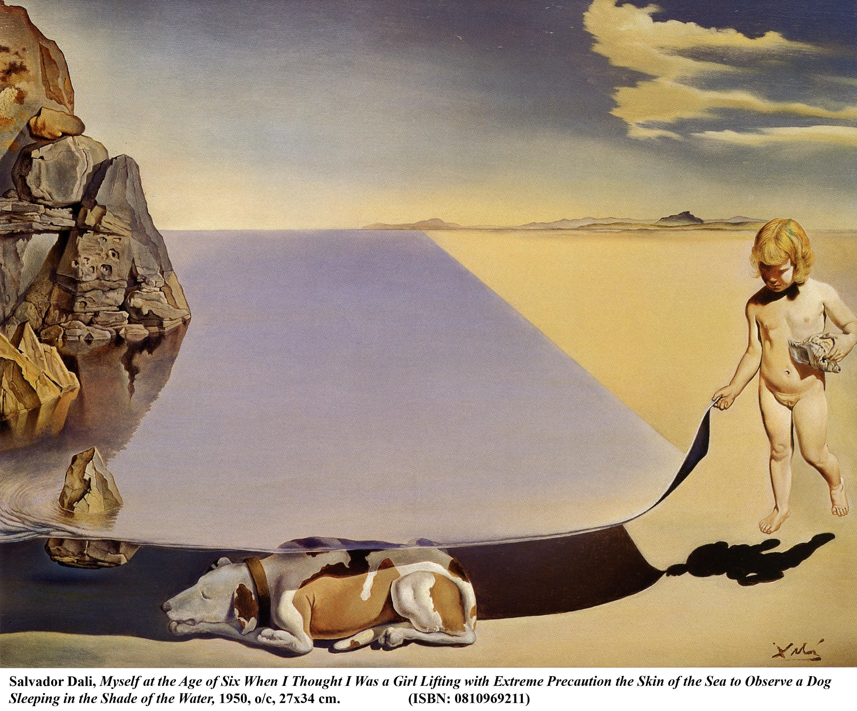 Risultati immagini per Dalí at the Age of Six, When He Thought He Was a Girl, Lifting the Skin of the Water to See a Dog Sleeping in the Shade of the Sea