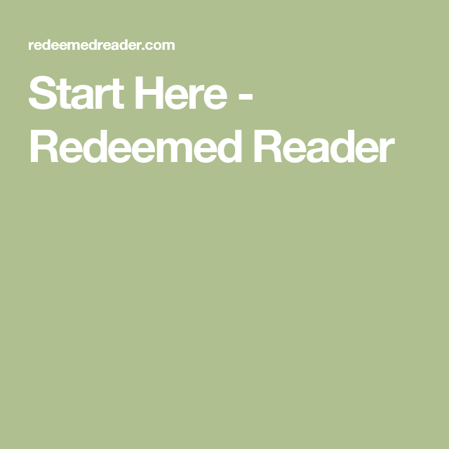 Start Here - Redeemed Reader