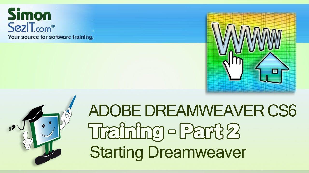 Dreamweaver Cs6 Training Part 2 Starting Dreamweaver Creating A Website Course Website Course Dreamweaver Tutorial