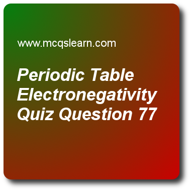 Periodic table electronegativity quizzes a level chemistry quiz 77 periodic table electronegativity quizzes a level chemistry quiz 77 questions and answers practice chemistry quizzes based questions and answers to study urtaz Gallery