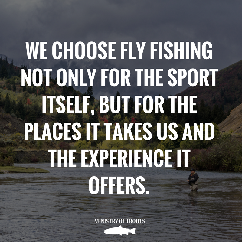 This is why we choose fly fishing fishing quotes for Good day for fishing