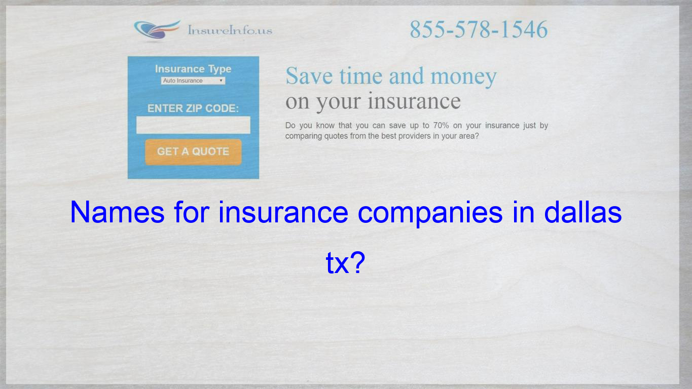 Names For Insurance Companies In Dallas Tx Life Insurance