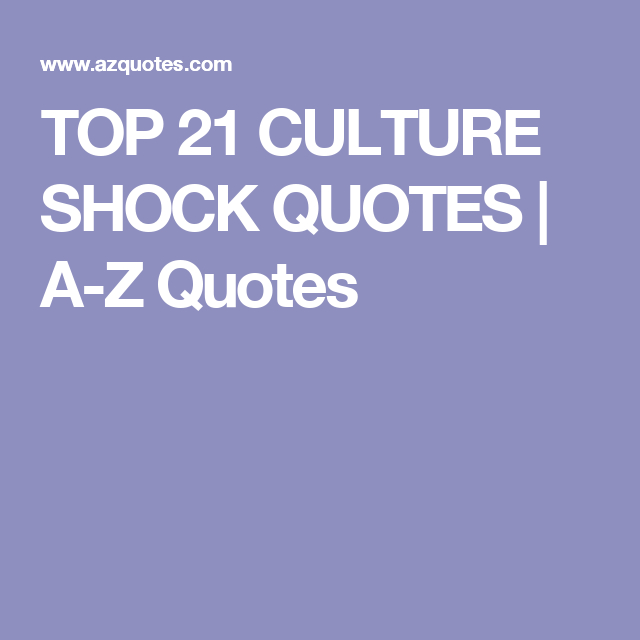 Inspirational Quotes About Cultural Diversity: TOP 21 CULTURE SHOCK QUOTES