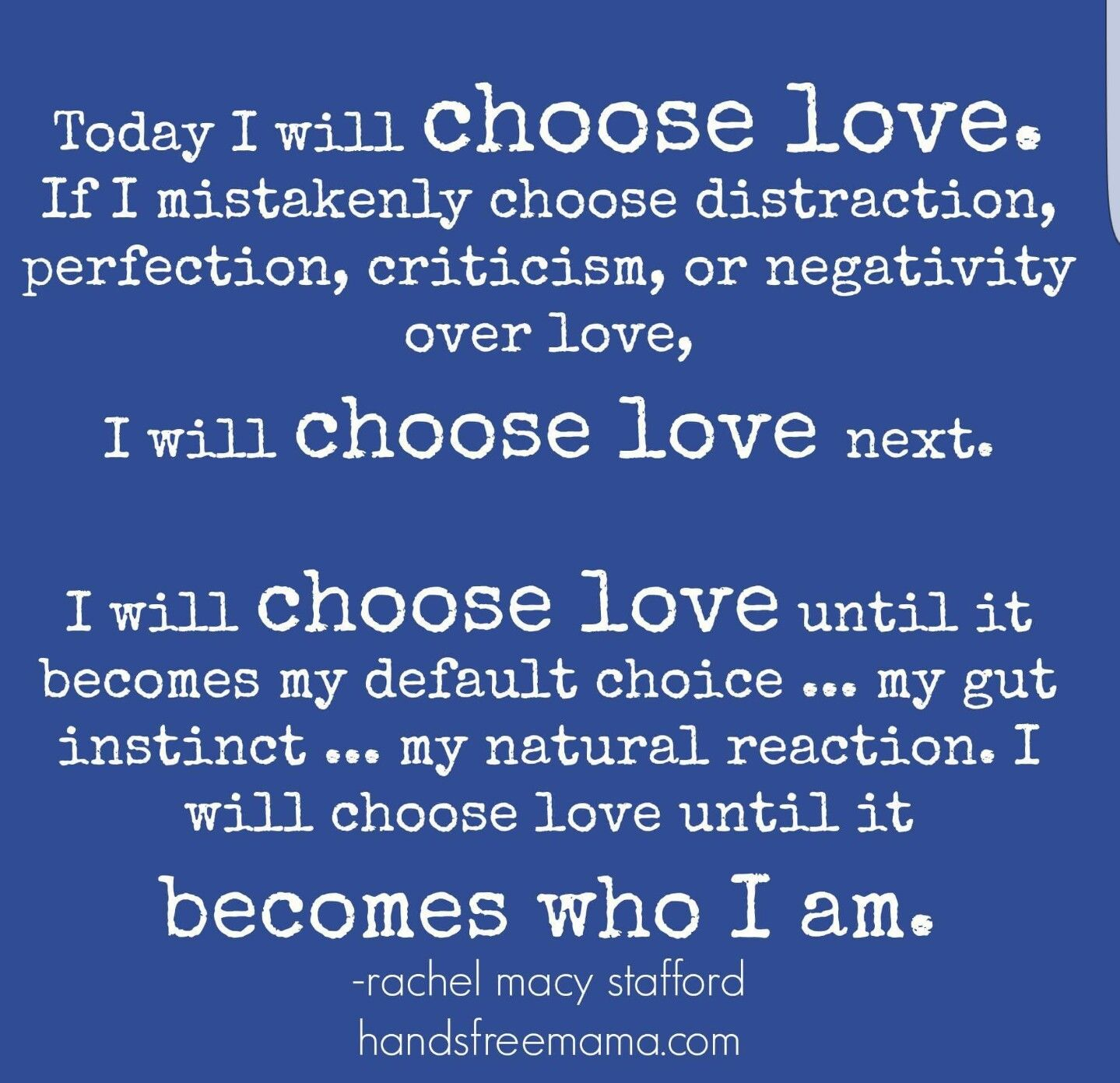 Today I will choose love I will choose love until it becomes