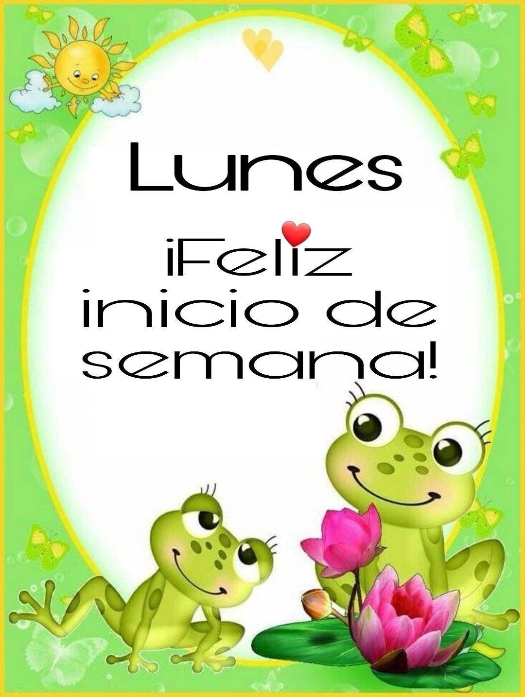Lunes Feliz Inicio De Semana Saludos De Buenos Dias