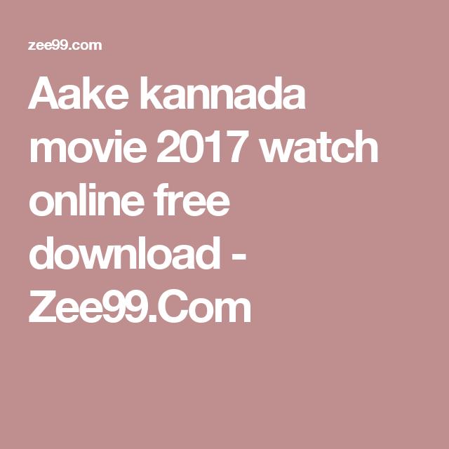 Aake kannada movie 2017 watch online free download - Zee99.Com