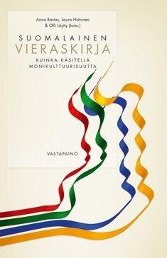 Suomalainen vieraskirja: kuinka käsitellä monikulttuurisuutta