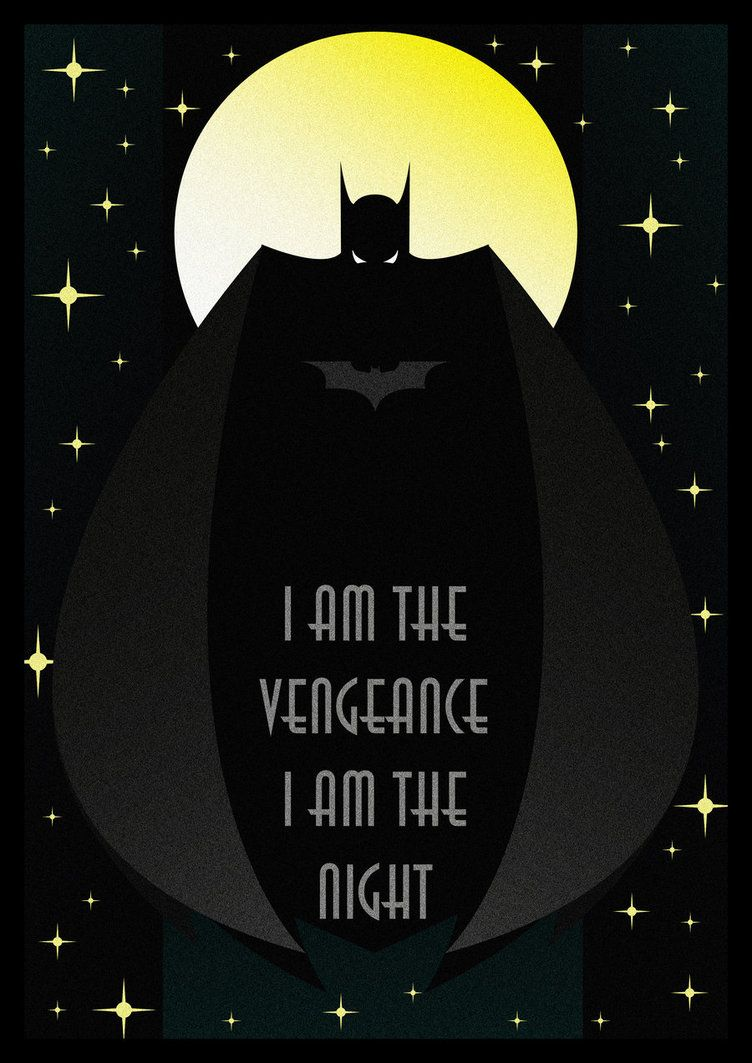 I Am The Vengeance I Am The Night I Am Completely Incapable Of