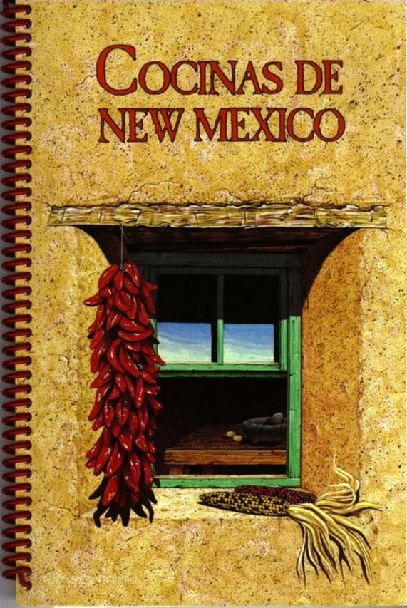 Recipes For Preparation Of Real New Mexico Cuisine I Have This Cookbook Somewhere Now I Don