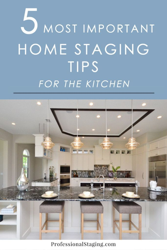 The Most Important Home Staging Tips For The Kitchen Kitchens