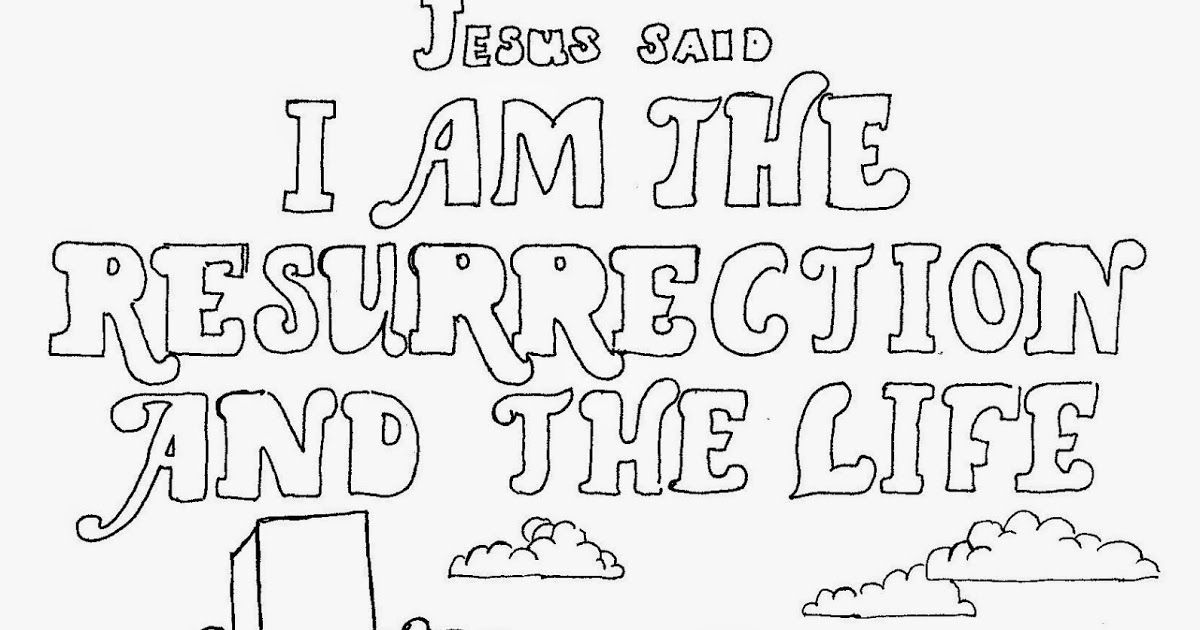 I Am The Resurrection And The Life Coloring Page Free Coloring