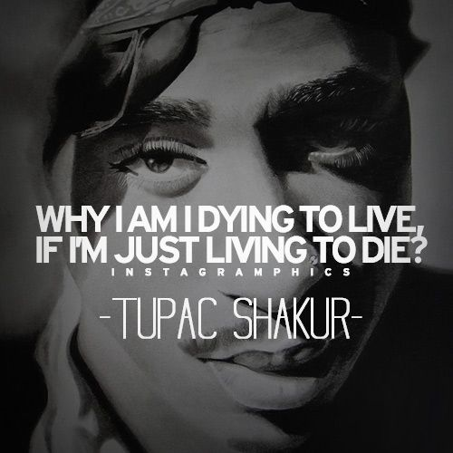 Tupac Quotes Images: Dying To Live Tupac Shakur Quote