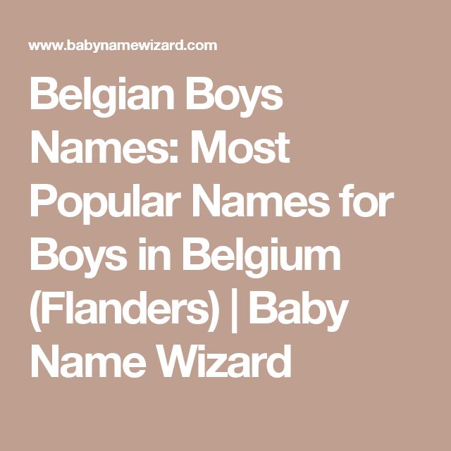 Belgian Boys Names Most Popular Names For Boys In Belgium Flanders