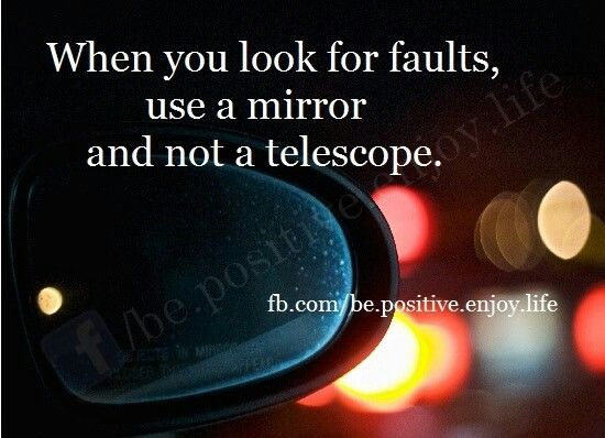 When you look for faults. ..