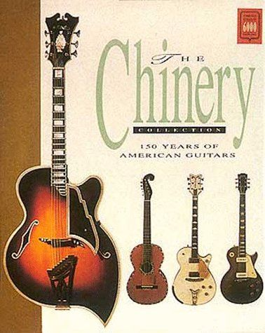 The Chinery Collection 150 Years Of American Guitars Collectors Guitar Books Blues Guitar Guitar